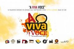 """Nasce """"A Viva Voce"""", in diretta tutti i lunedì sera sul network Viva"""